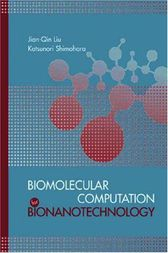 Biomolecular Computation for Bionanotechnology by Jian-Qin Liu