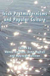 Irish Postmodernisms and Popular Culture by W. Balzano