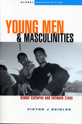 Young Men and Masculinities by Victor J. Seidler