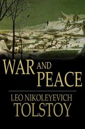 War and Peace by Leo Nikoleyevich Tolstoy