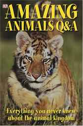 Amazing Animals Q&A by DK Publishing