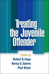 Treating the Juvenile Offender by Robert D. Hoge