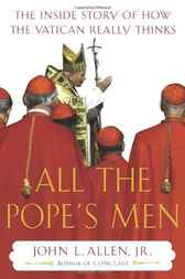 All the Pope's Men by John L. Allen