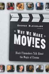Why We Make Movies by George Alexander