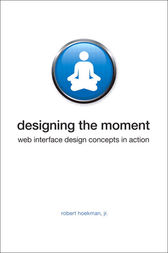 Designing the Moment by Robert Hoekman