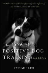 The Power of Positive Dog Training by Pat Miller