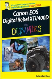 Canon EOS Digital Rebel XTi / 400D For Dummies by Julie Adair King