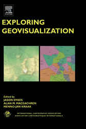Exploring Geovisualization by J. Dykes