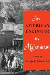 American Engineer in Afghanistan by Marjorie Jewett Bell