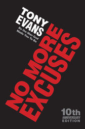 No More Excuses (10th Anniversary Edition) by Tony Evans