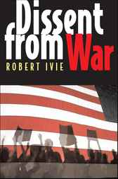 Dissent from War by Robert Ivie