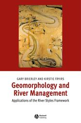 Geomorphology and River Management by Gary J. Brierley