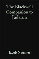 The Blackwell Companion to Judaism by Jacob Neusner