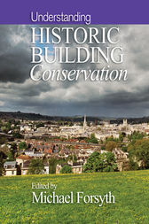 Understanding Historic Building Conservation by Michael Forsyth