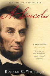 A. Lincoln by Ronald C. Jr White