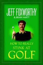 How to Really Stink at Golf by Jeff Foxworthy