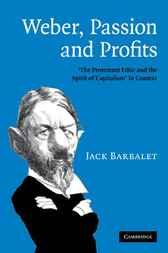 Weber, Passion and Profits by Jack Barbalet