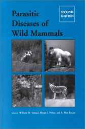 Parasitic Diseases of Wild Mammals by William M. Samuel