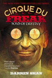Cirque Du Freak #12: Sons of Destiny by Darren Shan