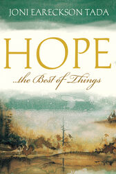 Hope...the Best of Things by Joni Eareckson Tada