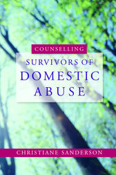 Counselling Survivors of Domestic Abuse by Chrissie Sanderson