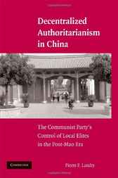 Decentralized Authoritarianism in China by Pierre F. Landry