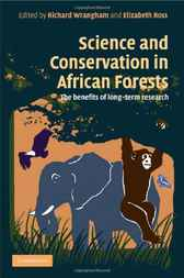 Science and Conservation in African Forests by Richard Wrangham