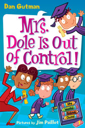 My Weird School Daze #1: Mrs. Dole Is Out of Control! by Dan Gutman