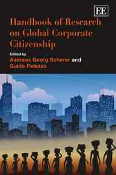 Handbook of Research on Global Corporate Citizenship by A.G. Scherer