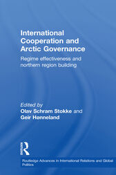 International Cooperation and Arctic Governance by Olav Schram Stokke