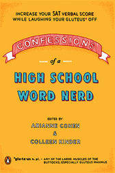 Confessions of a High School Word Nerd by Arianne Cohen