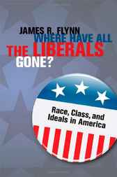 Where Have All the Liberals Gone? by James R. Flynn