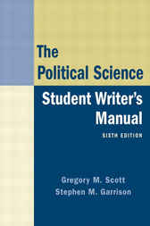 The Political Science Student Writer's Manual by Gregory M. Scott
