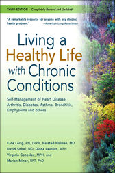 Living a Healthy Life with Chronic Conditions by Kate Lorig