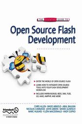 The Essential Guide to Open Source Flash Development by John Grden