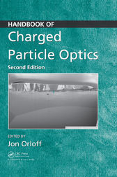 Handbook of Charged Particle Optics, Second Edition by Jon Orloff