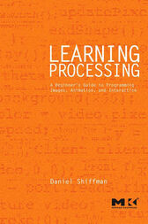 Learning Processing by Daniel Shiffman