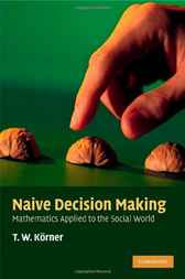 Naive Decision Making by T. W. Körner