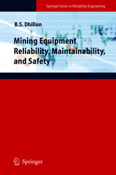 Mining Equipment Reliability, Maintainability, and Safety by Balbir S. Dhillon