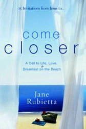 Come Closer by Jane Rubietta