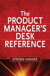 The Product Manager's Desk Reference by Steven Haines
