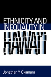 Ethnicity and Inequality in Hawai'i by Jonathan Y. Okamura