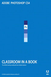Adobe Photoshop CS4 Classroom in a Book by Adobe Creative Team