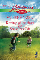 Blessings of the Heart and Samantha's Gift by Valerie Hansen