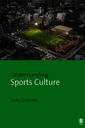 Understanding Sports Culture by Tony Schirato