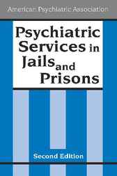 Psychiatric Services in Jails and Prisons by American Psychiatric Association