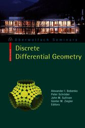 Discrete Differential Geometry by Alexander I. Bobenko