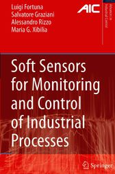 Soft Sensors for Monitoring and Control of Industrial Processes by Luigi Fortuna