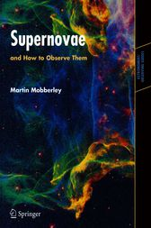 Supernovae and How to Observe Them by Martin Mobberley