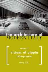 The Architecture of Modern Italy, 2 by Terry Kirk